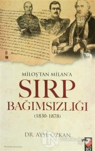 Miloş'tan Milan'a Sırp Bağımsızlığı %15 indirimli Ayşe Özkan