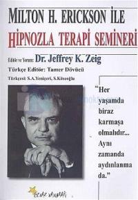 Milton H.Erickson ile Hipnozla Terapi Semineri