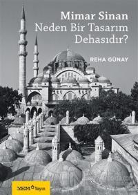 Mimar Sinan Neden Bir Tasarım Dehasıdır?