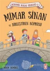 Mimar Sinan ve Birleştiren Köprüsü