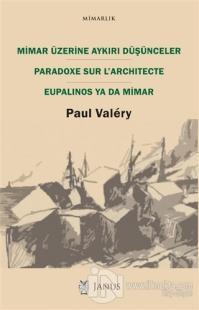 Mimar Üzerine Aykırı Düşünceler Paul Valery