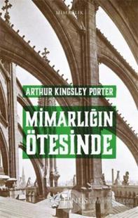 Mimarlığın Ötesinde %15 indirimli Arthur Kingsley Porter