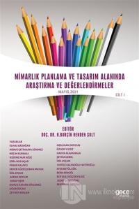 Mimarlık Planlama ve Tasarım Alanında Araştırma ve Değerlendirmeler Mayıs Cilt 1