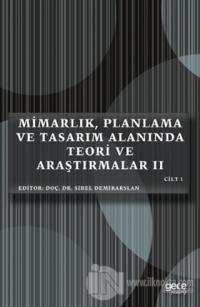 Mimarlık, Planlama ve Tasarım Alanında Teori ve Araştırmalar 2 Cilt 1