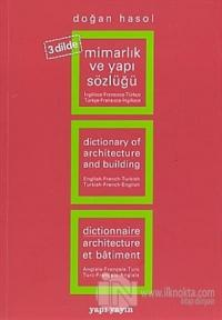 Mimarlık ve Yapı Sözlüğü (3 Dilde) İngilizce - Fransızca - Türkçe / Türkçe - Fransızca - İngilizce