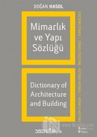 Mimarlık ve Yapı Sözlüğü / Dictionary of Architecture and Building (İngilizce - Türkçe / Türkçe - İngilizce)