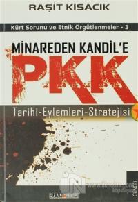 Minareden Kandil'e PKK (Tarihi-Eylemleri-Stratejisi)