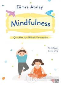 Mindfulness - Çocuklar İçin Bilinçli Farkındalık Zümra Atalay
