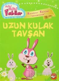 Mini Mini Fabllar - Uzun Kulak Tavşan