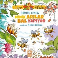 Minik Arılar Bal Yapıyor Gülsüm Cengiz