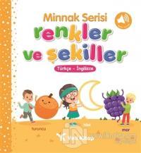 Minnak Serisi Renkler ve Şekiller Kitabı (Ciltli)