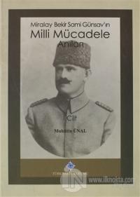 Miralay Bekir Sami Günsav'ın Milli Mücadele Anıları  1, Cilt (Ciltli)