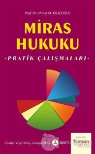 Miras Hukuku Pratik Çalışmaları Ahmet M. Kılıçoğlu