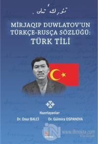 Mirjaqıp Duwlatov'un Türkçe Rusça Sözlüğü: Türk Tili