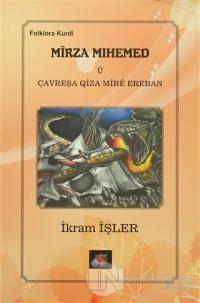 Mirza Mihemed u Çavreşa Qiza Mıre Ereban