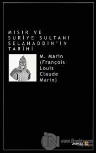 Mısır ve Suriye Sultanı Selahaddin'in Tarihi