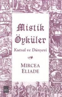 Mistik Öyküler Kutsal ve Dünyevi