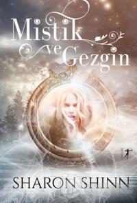 Mistik ve Gezgin Sharon Shinn