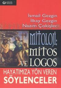 Mitoloji:Mitos Logos-Hayatamıza Yön Veren Söylenceler