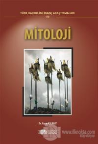 Mitoloji - Türk Halkbilimi İnanç Araştırmaları - 4