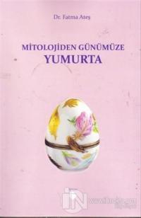 Mitolojiden Günümüze Yumurta Kolektif