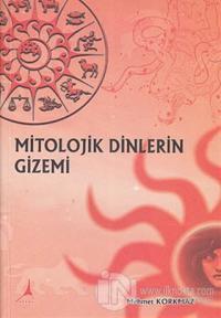 Mitolojik Dinlerin Gizemi