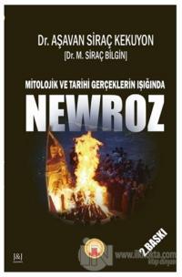 Mitolojik ve Tarihi Gerçeklerin Işığında Newroz