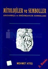 Mitolojiler ve Semboller Anatanrıça ve Doğurganlık Sembolleri