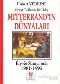 Mitterrand'ın Dünyaları : Elysee Saray'ında 1981-1995