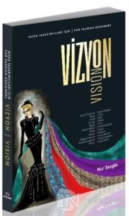 Moda Tasarımcıları İçin Vizyon - For Fashion Designers Vision Nur Sezg