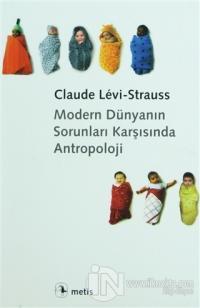 Modern Dünyanın Sorunları Karşısında Antropoloji