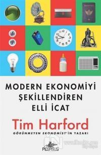 Modern Ekonomiyi Şekillendiren Elli İcat Tim Harford