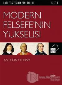 Modern Felsefe'nin Yükselişi - Batı Felsefesinin Yeni Tarihi Cilt 3