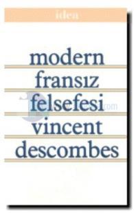 Modern Fransız Felsefesi %20 indirimli Vincent Descombes