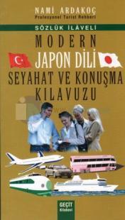 Modern Japon Dili Seyahat ve Konuşma Klavuzu