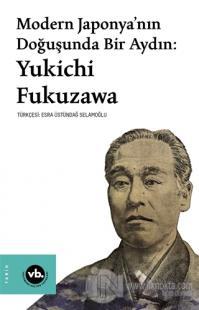 Modern Japonya'nın Doğuşunda Bir Aydın: Yukichi Fukuzawa