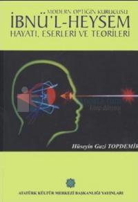 Modern Optiğin Kurucusu: İbnü'l Heysem Hayatı, Eserleri ve Teorileri