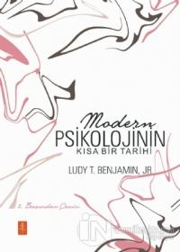 Modern Psikolojinin Kısa Bir Tarihi Ludy T. Benjamin