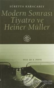 Modern Sonrası Tiyatro ve Heiner Müller