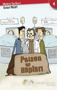 Poison ve Hapları - Modern Taş Devri 4