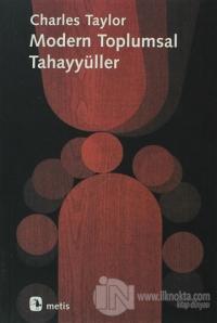 Modern Toplumsal Tahayyüller %20 indirimli Charles Taylor