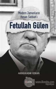 Modern Zamanların Hasan Sabbah'ı: Fetullah Gülen
