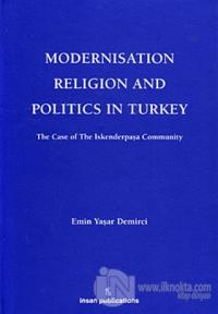 Modernisation Religion and Politics in Turkey: The Case of İskenderpaşa Community (Ciltli)