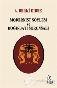 Modernist Söylem ve Doğu-Batı Sorunsalı