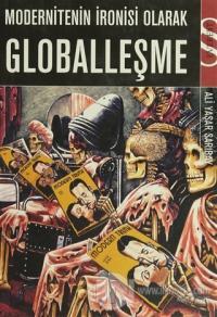 Modernitenin İronisi Olarak Globalleşme