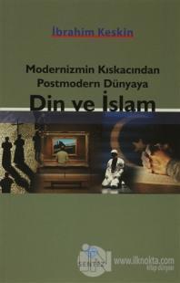 Modernizmin Kıskacından Postmodern Dünyaya Din ve İslam %10 indirimli