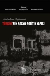 Modernleşme Bağlamında Türkiye'nin Sosyo-Politik Yapısı