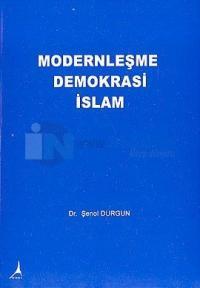 Modernleşme Demokrasi İslam