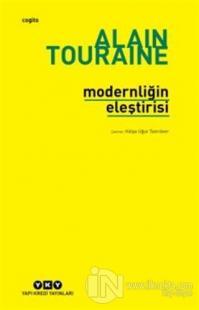 Modernliğin Eleştirisi %25 indirimli Alain Touraine