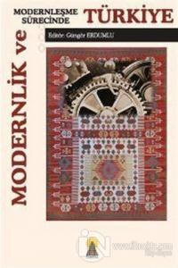 Modernlik ve Modernleşme Sürecinde Türkiye